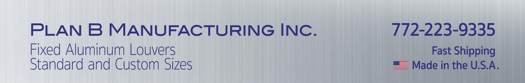 Plan B Manufacturing Inc